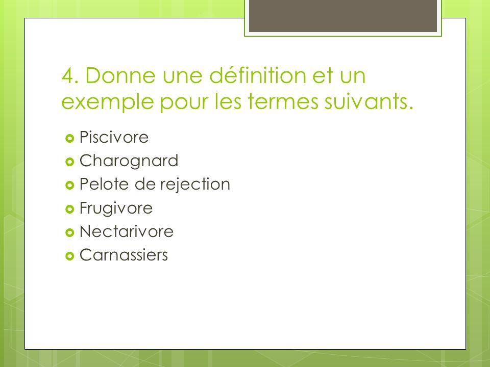 4. Donne une définition et un exemple pour les termes suivants.