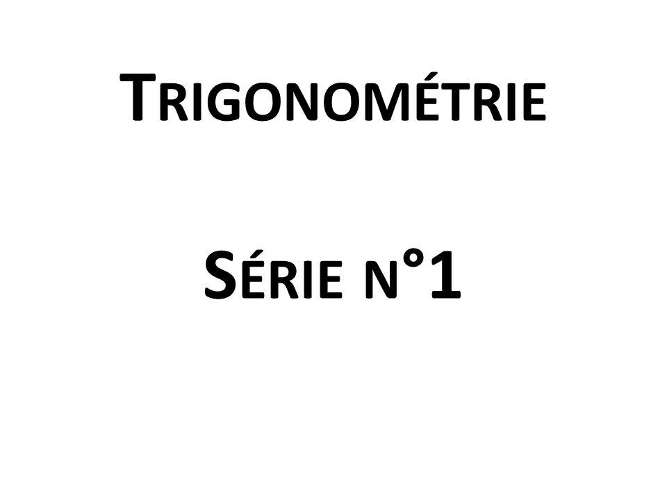 Trigonométrie Série n°1