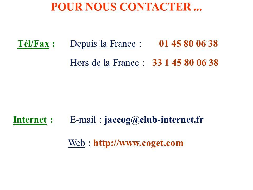 POUR NOUS CONTACTER ... Tél/Fax : Depuis la France : 01 45 80 06 38