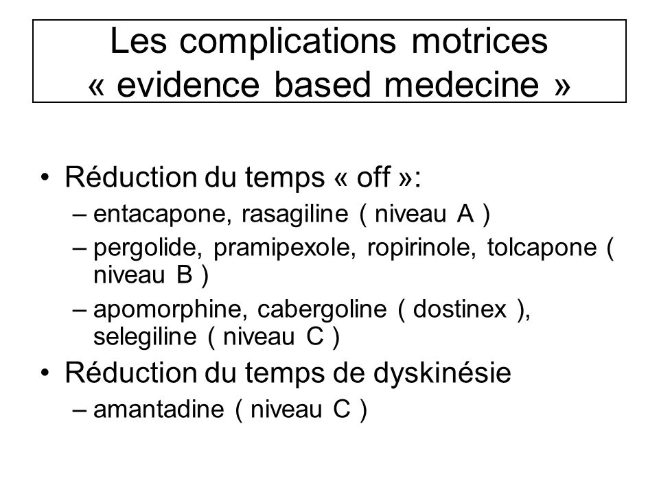 Les complications motrices « evidence based medecine »
