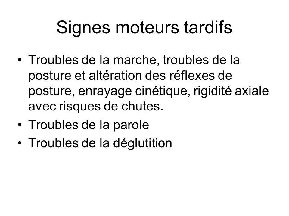 Signes moteurs tardifs