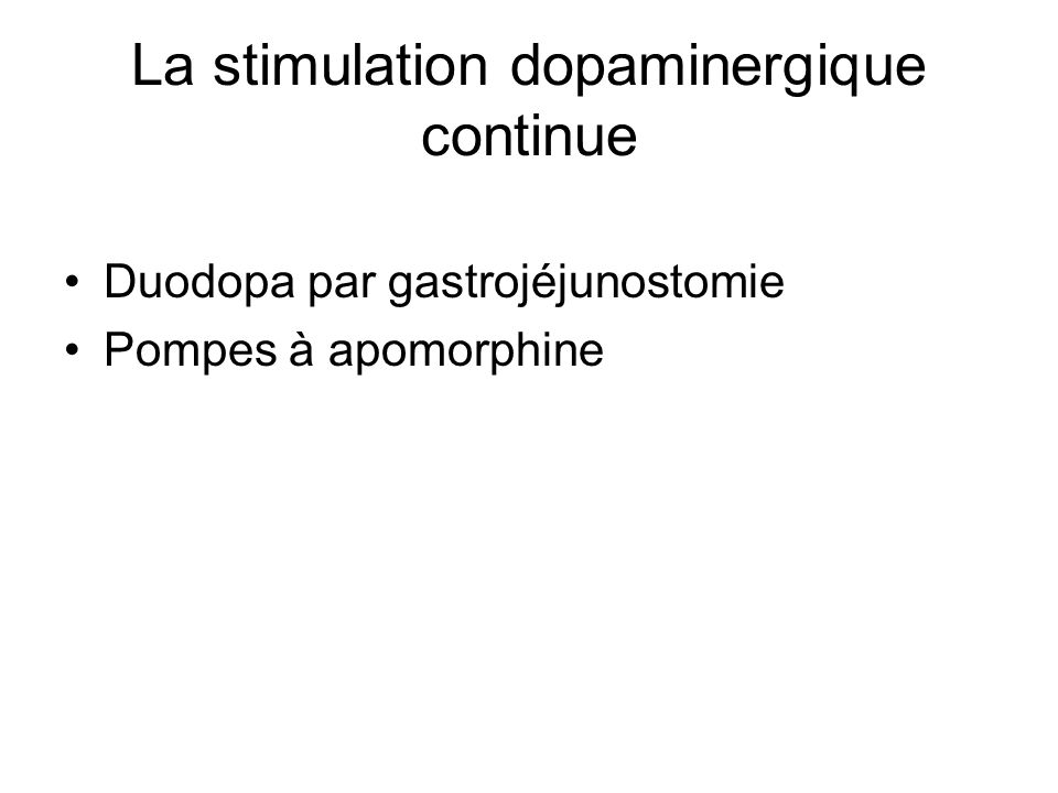 La stimulation dopaminergique continue