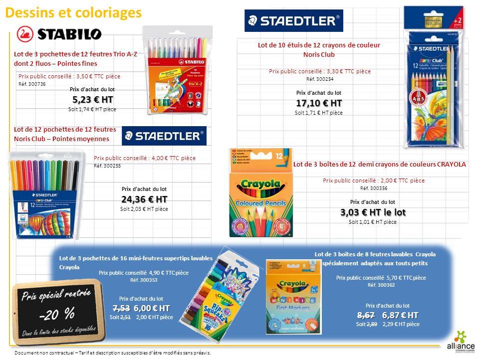 Dessins et coloriages 5,23 € HT 17,10 € HT 24,36 € HT 3,03 € HT le lot