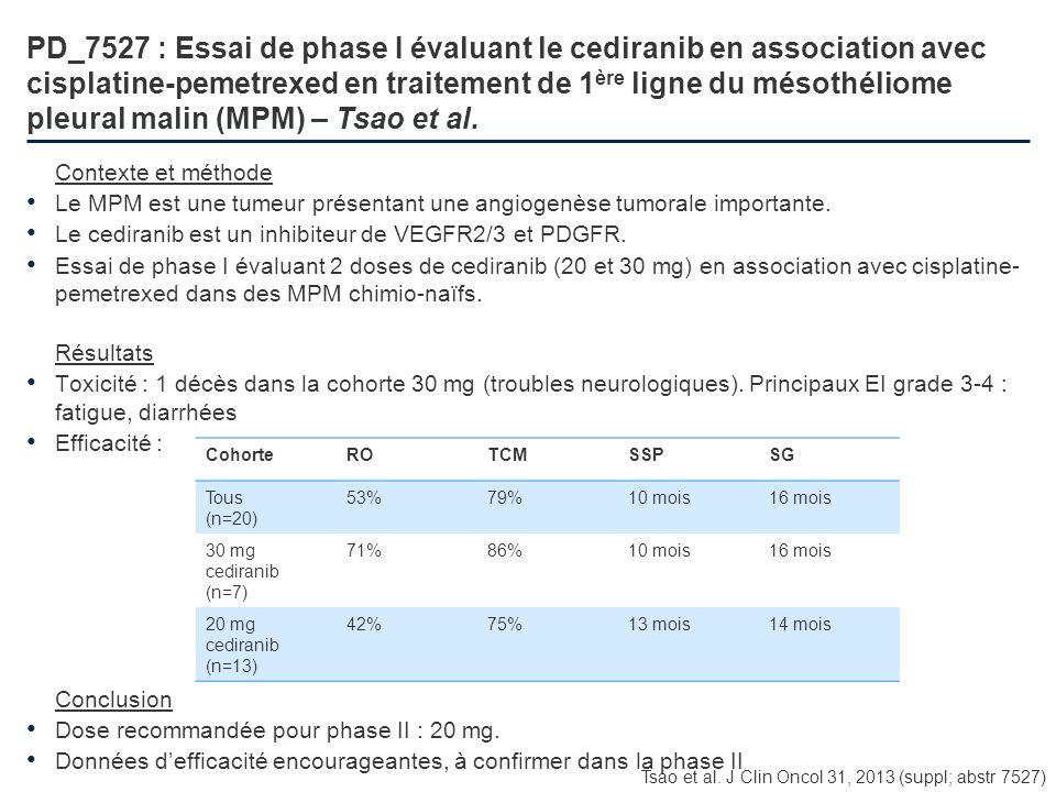 PD_7527 : Essai de phase I évaluant le cediranib en association avec cisplatine-pemetrexed en traitement de 1ère ligne du mésothéliome pleural malin (MPM) – Tsao et al.