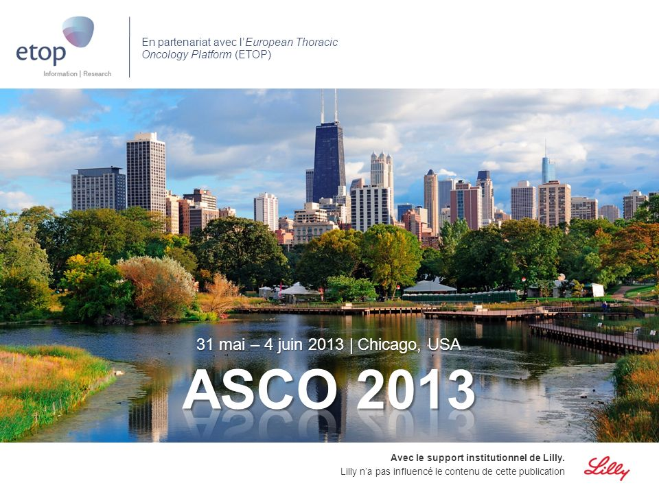 ASCO 2013 31 mai – 4 juin 2013 | Chicago, USA