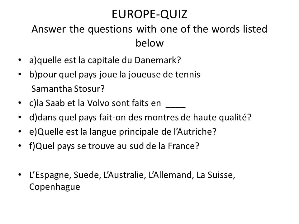 EUROPE-QUIZ Answer the questions with one of the words listed below