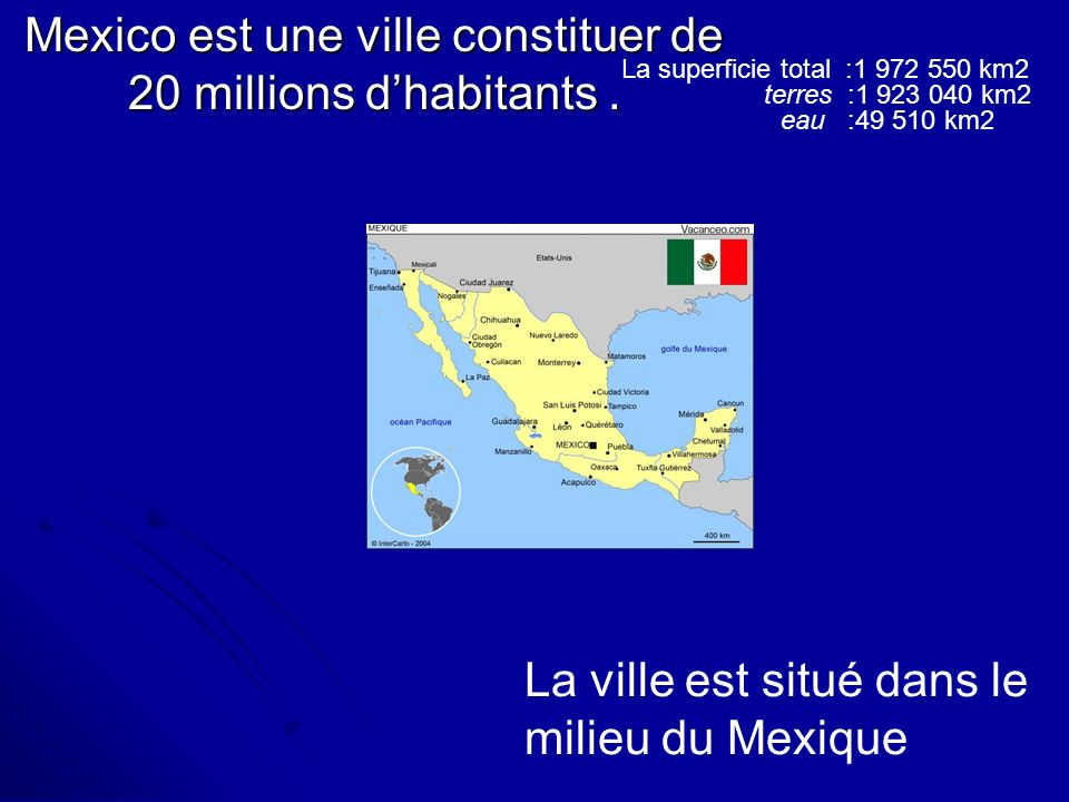Mexico est une ville constituer de 20 millions d'habitants .