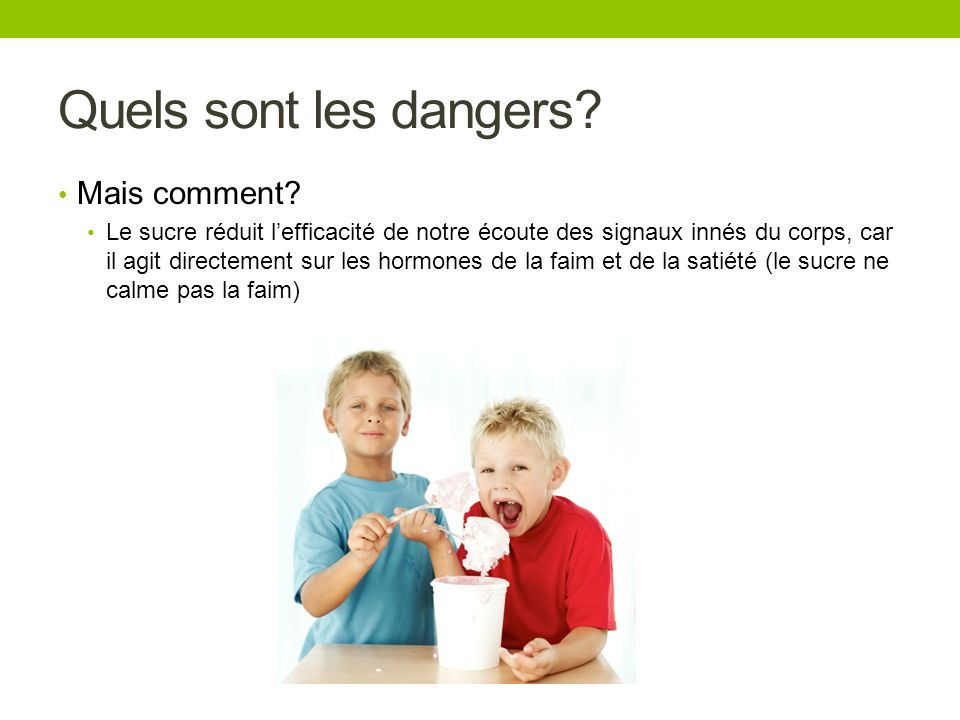 Quels sont les dangers Mais comment