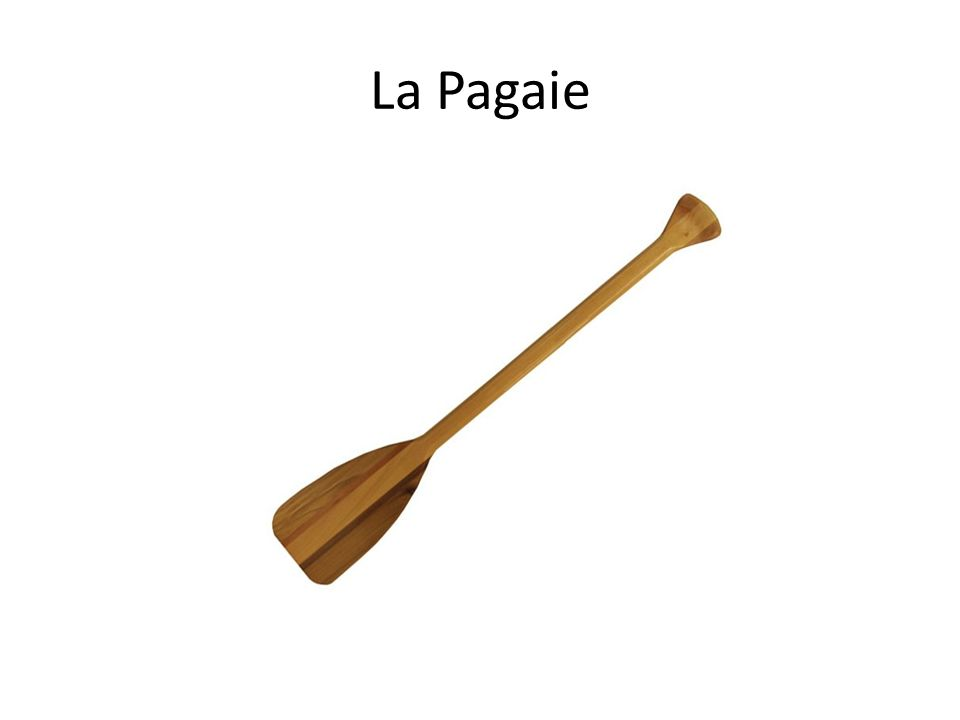 La Pagaie New words with props and actions Repeter s'il vous plait