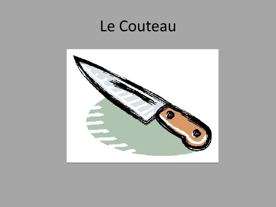 Le Couteau New words with props and actions Repeter s'il vous plait