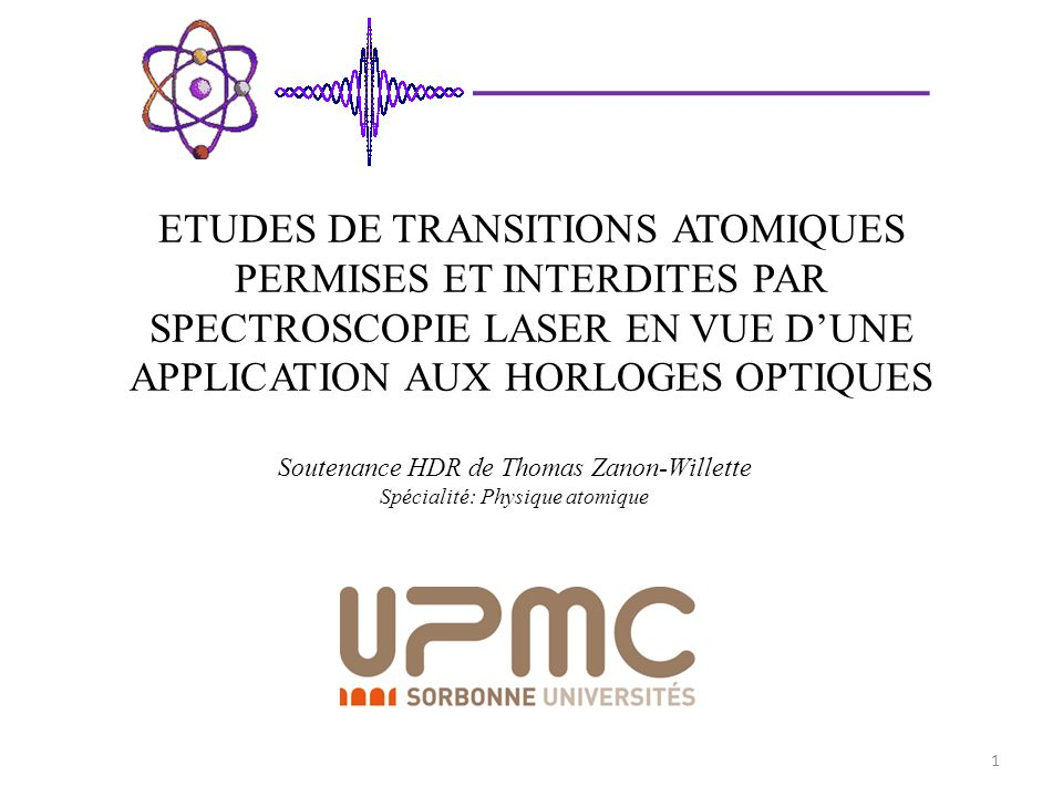 Etudes de transitions atomiques permises et interdites par spectroscopie laser en vue d'une application aux horloges optiques