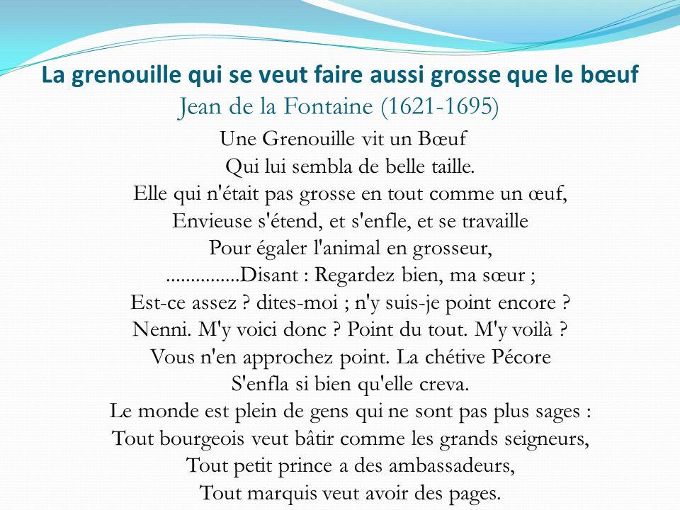 La grenouille qui se veut faire aussi grosse que le bœuf Jean de la Fontaine (1621-1695)