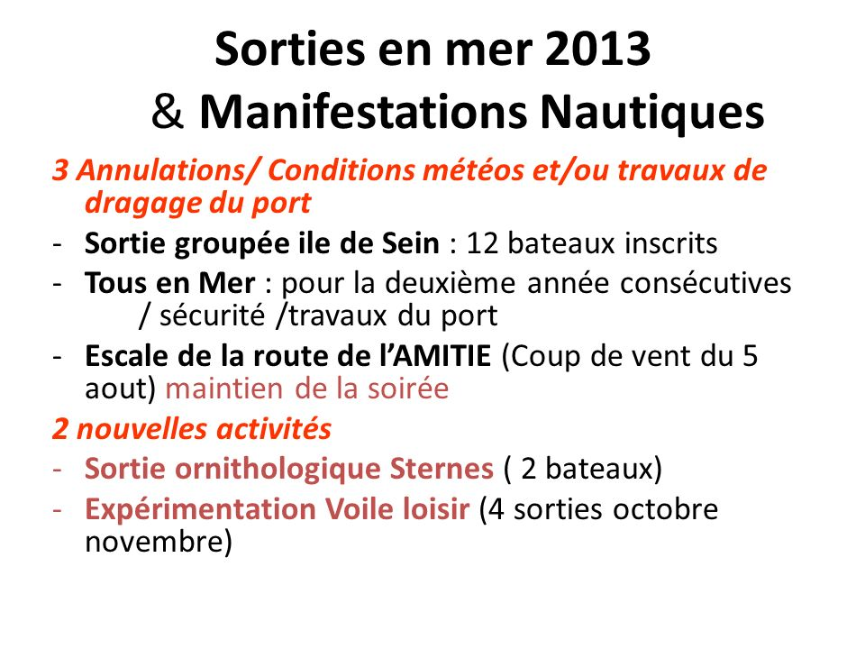 Sorties en mer 2013 & Manifestations Nautiques