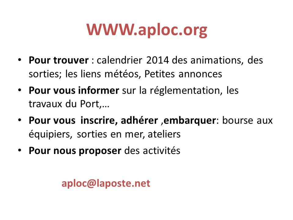 WWW.aploc.org Pour trouver : calendrier 2014 des animations, des sorties; les liens météos, Petites annonces.