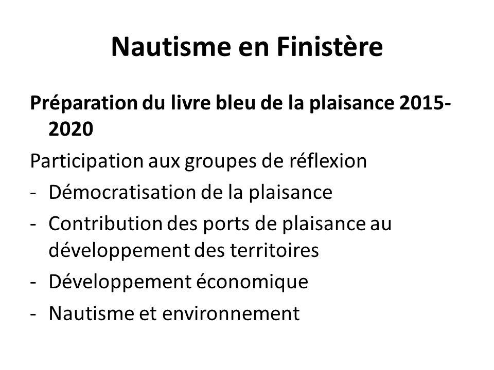 Nautisme en Finistère Préparation du livre bleu de la plaisance 2015-2020. Participation aux groupes de réflexion.