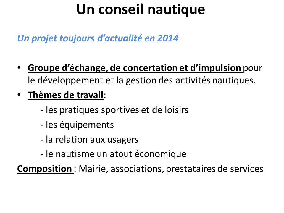 Un conseil nautique Un projet toujours d'actualité en 2014