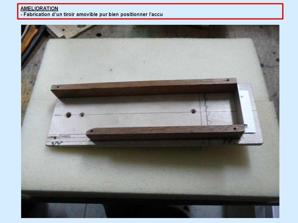 AMELIORATION - Fabrication d'un tiroir amovible pur bien positionner l'accu