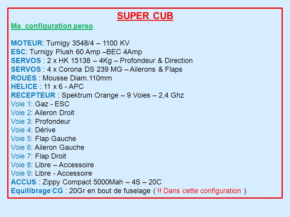 SUPER CUB Ma configuration perso MOTEUR: Turnigy 3548/4 – 1100 KV