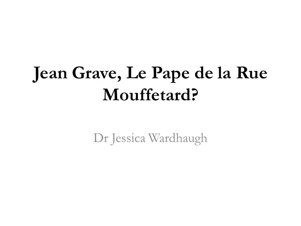 Jean Grave, Le Pape de la Rue Mouffetard