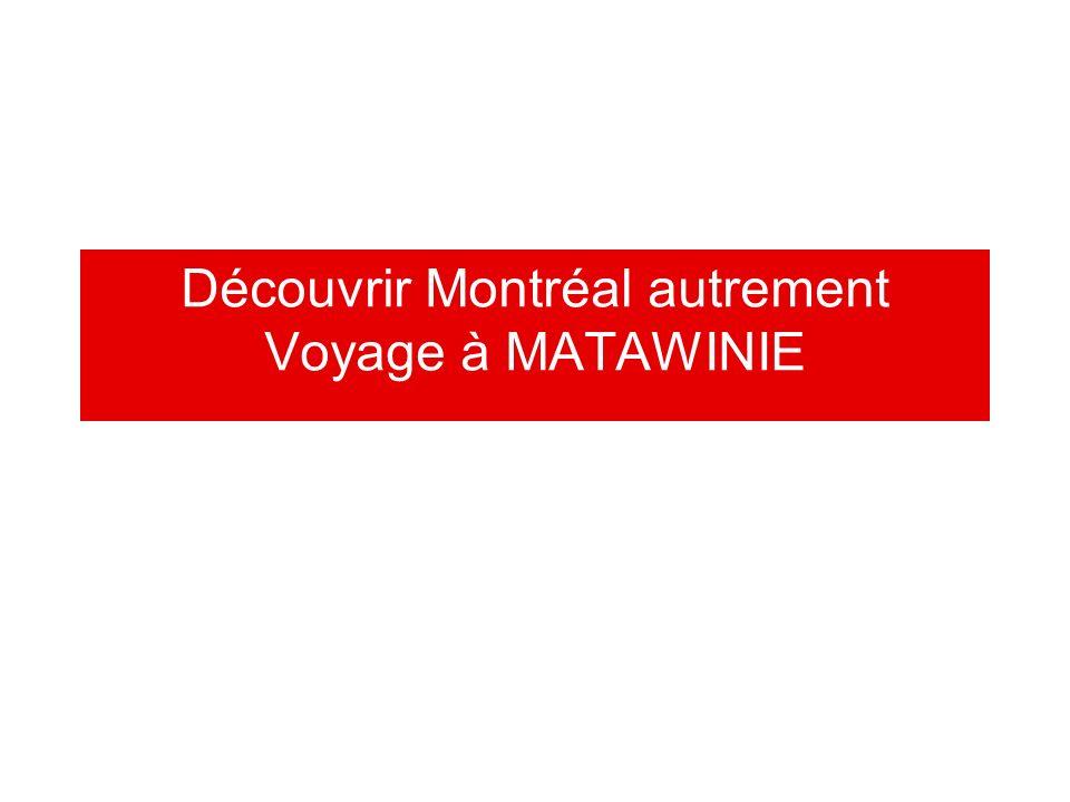 Découvrir Montréal autrement Voyage à MATAWINIE