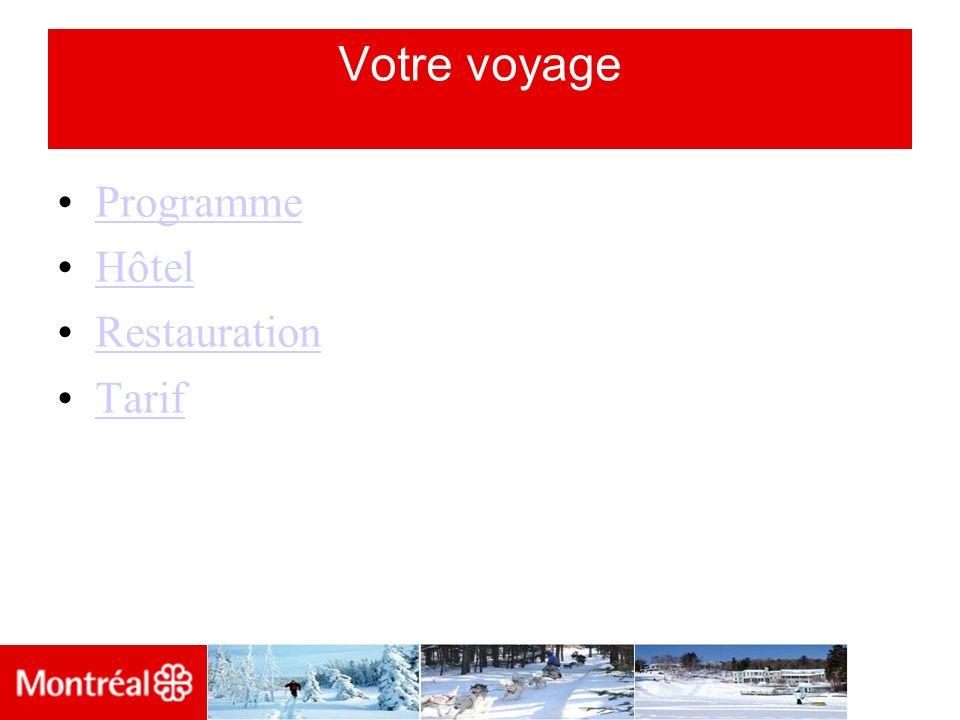 Votre voyage Programme Hôtel Restauration Tarif