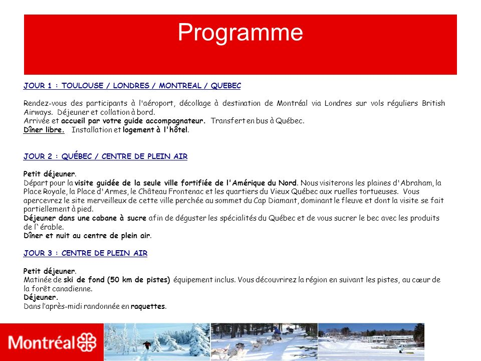 Programme JOUR 1 : TOULOUSE / LONDRES / MONTREAL / QUEBEC