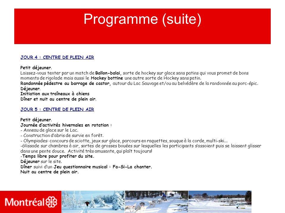 Programme (suite) JOUR 4 : CENTRE DE PLEIN AIR Petit déjeuner.