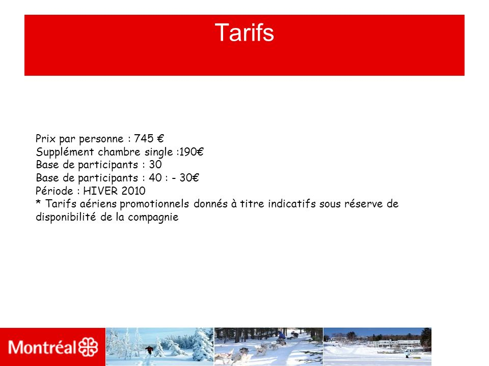 Tarifs Prix par personne : 745 € Supplément chambre single :190€