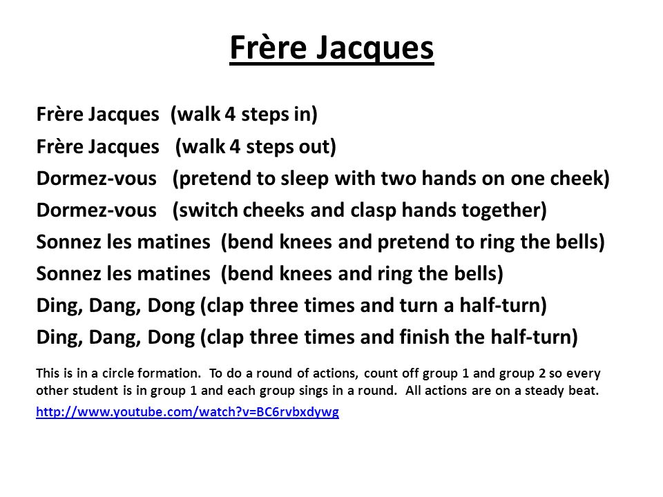 Frère Jacques Frère Jacques (walk 4 steps in)