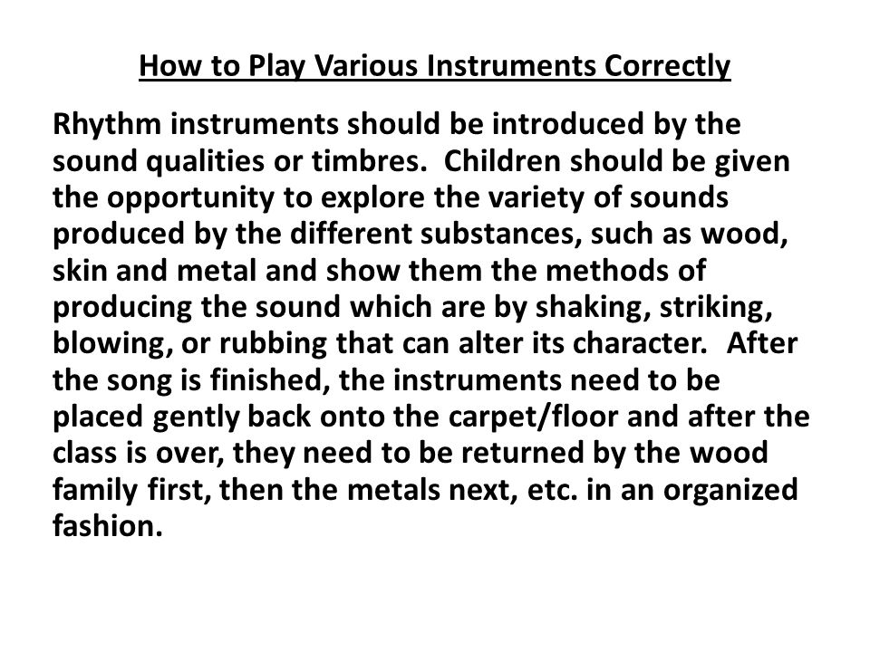 How to Play Various Instruments Correctly