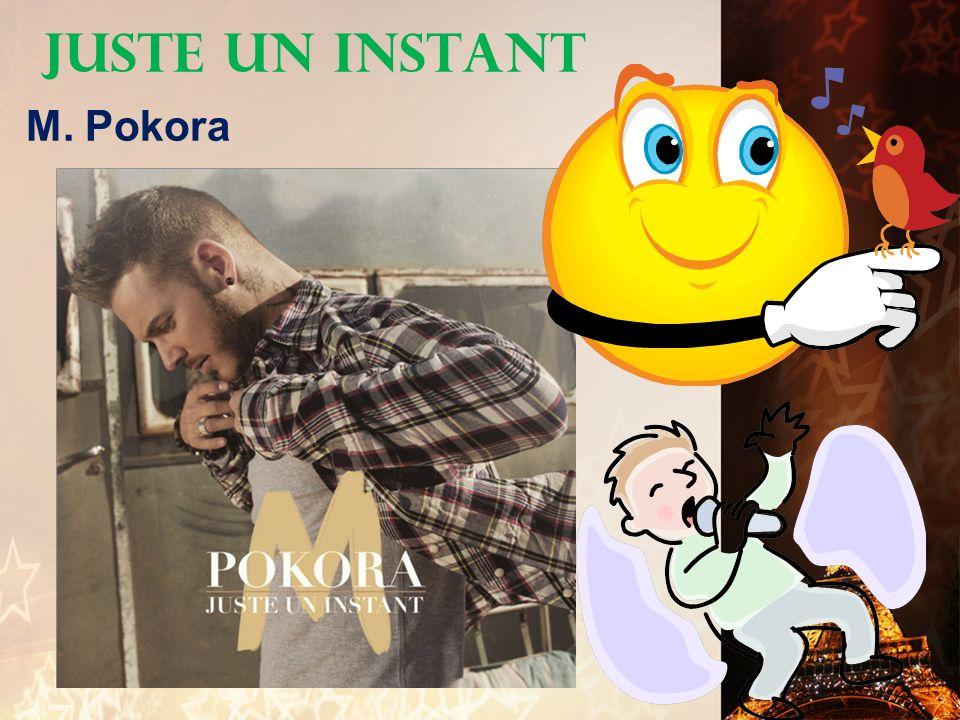 Juste un instant M. Pokora