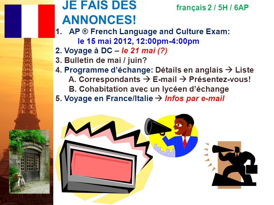 JE FAIS DES ANNONCES! AP ® French Language and Culture Exam:
