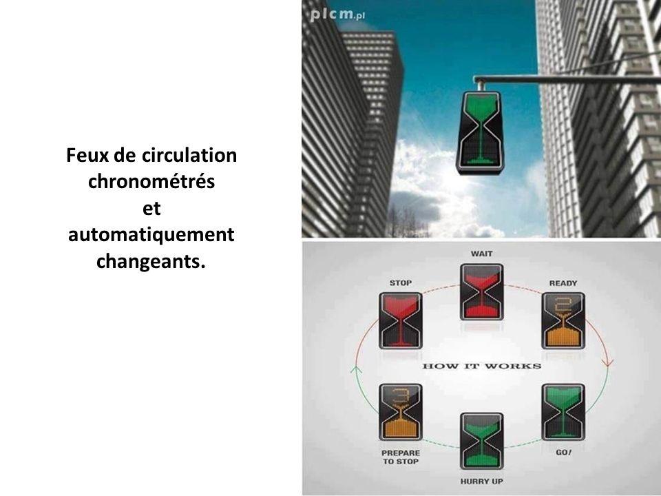 Feux de circulation chronométrés et automatiquement changeants.