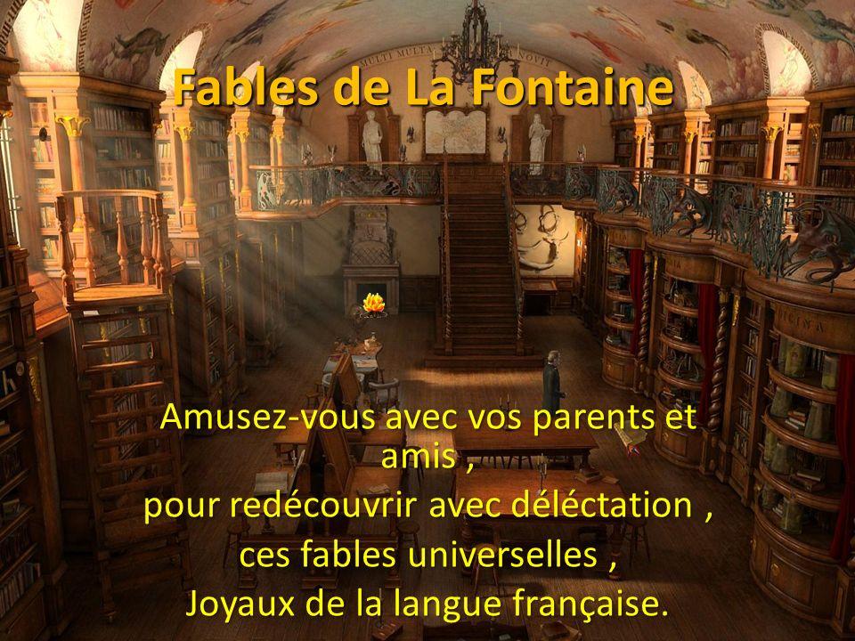 Fables de La Fontaine Amusez-vous avec vos parents et amis ,