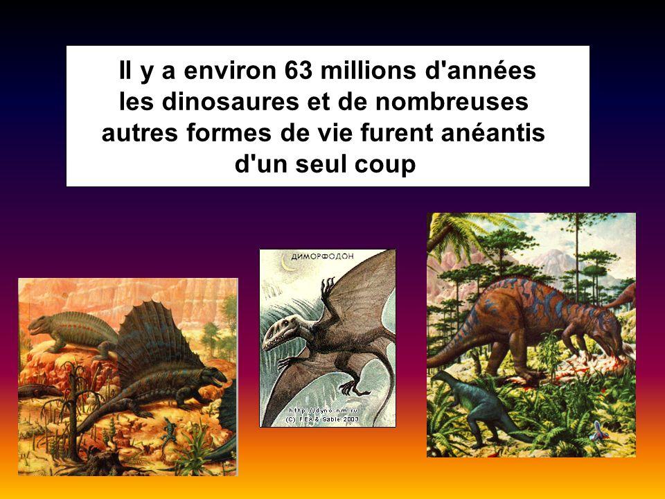 les dinosaures et de nombreuses autres formes de vie furent anéantis