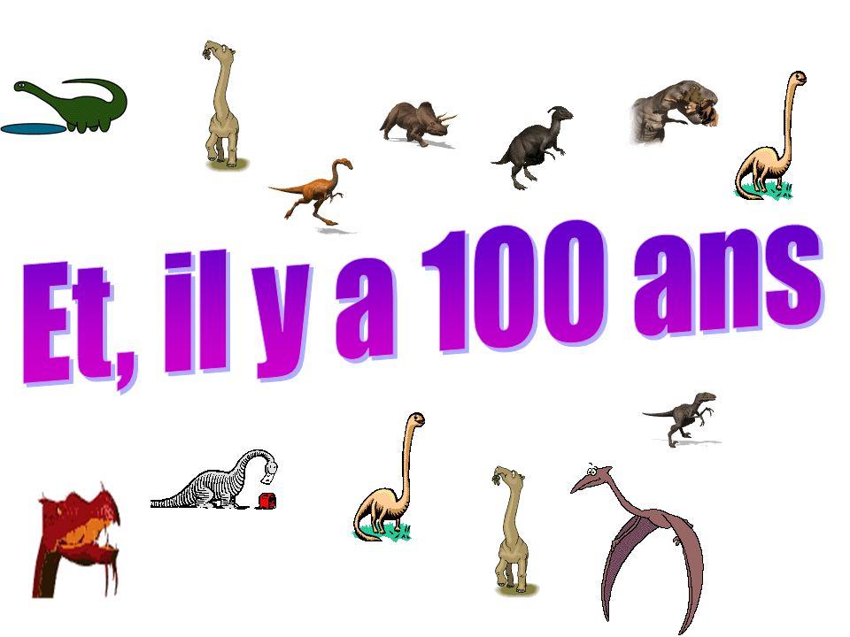 Et, il y a 100 ans Les dinosaures