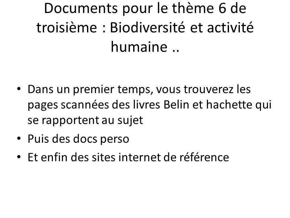 Documents pour le thème 6 de troisième : Biodiversité et activité humaine ..