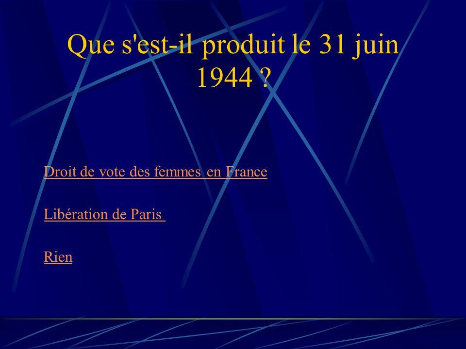 Que s est-il produit le 31 juin 1944