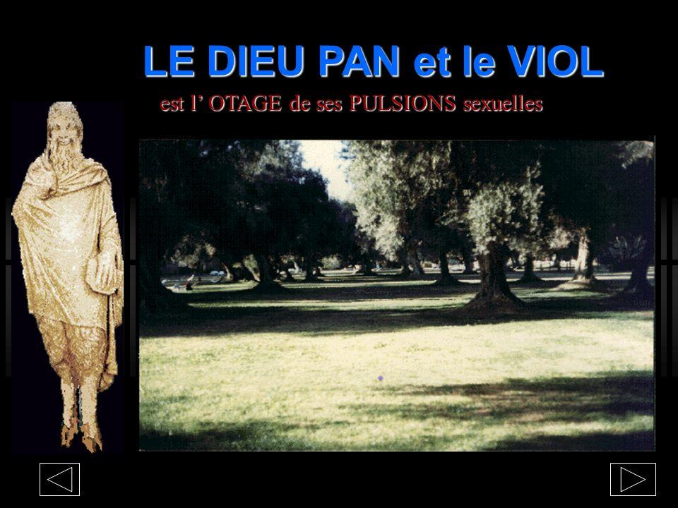LE DIEU PAN et le VIOL est l' OTAGE de ses PULSIONS sexuelles
