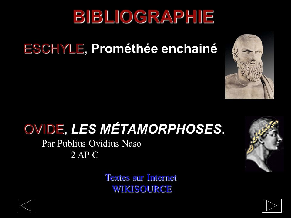 ESCHYLE, Prométhée enchainé OVIDE, LES MÉTAMORPHOSES.