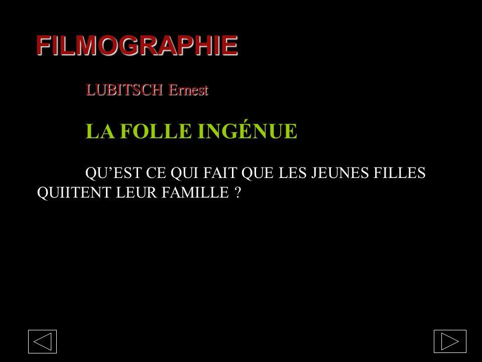 FILMOGRAPHIE LUBITSCH Ernest LA FOLLE INGÉNUE