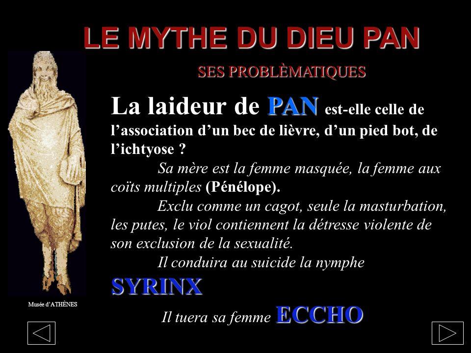 LE MYTHE DU DIEU PAN SES PROBLÈMATIQUES. La laideur de PAN est-elle celle de l'association d'un bec de lièvre, d'un pied bot, de l'ichtyose
