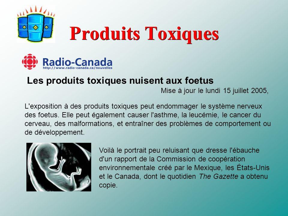 Produits Toxiques Les produits toxiques nuisent aux foetus