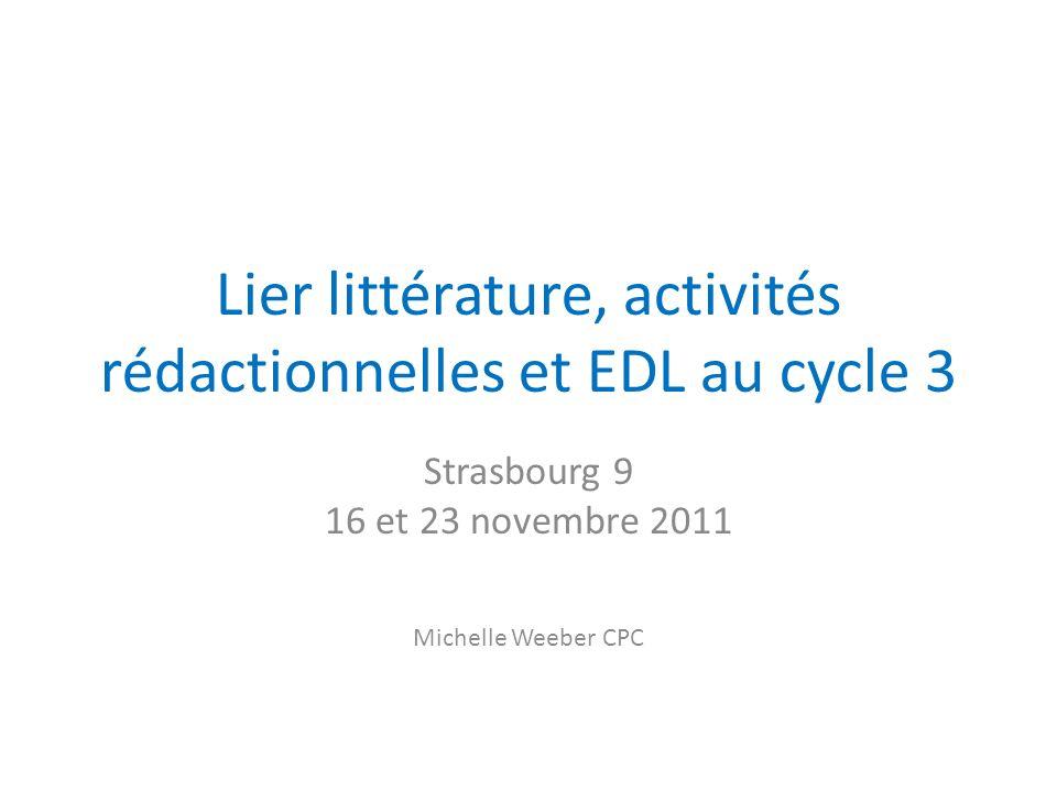 Lier littérature, activités rédactionnelles et EDL au cycle 3
