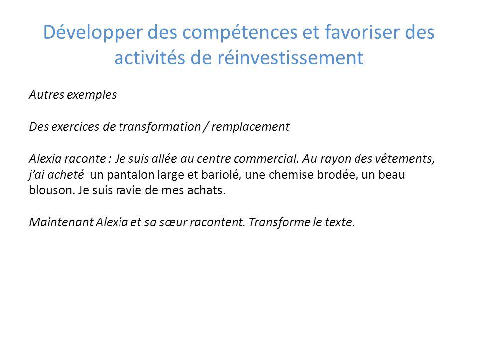 Développer des compétences et favoriser des activités de réinvestissement