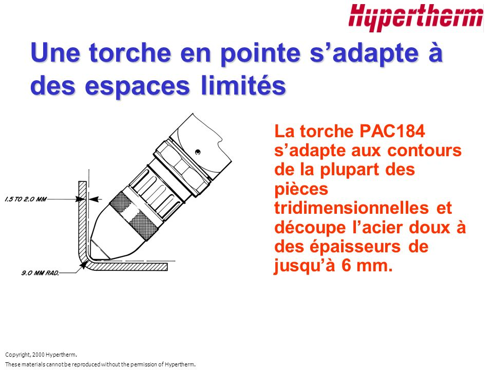 Une torche en pointe s'adapte à des espaces limités