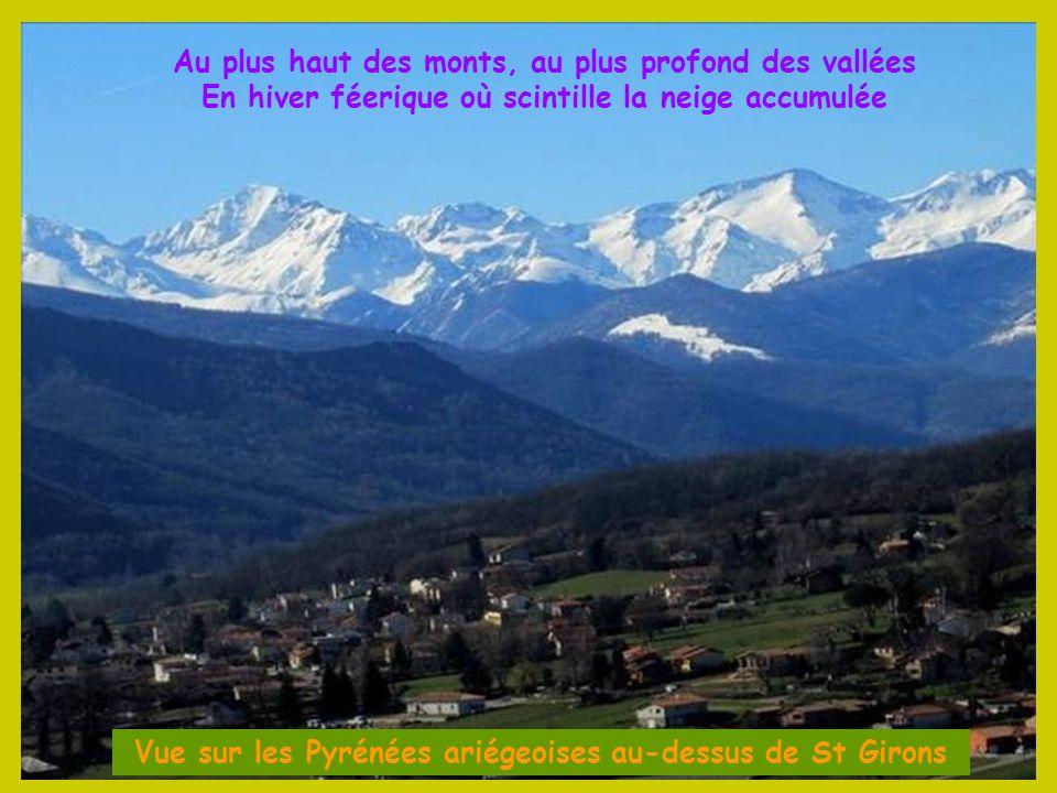 Au plus haut des monts, au plus profond des vallées