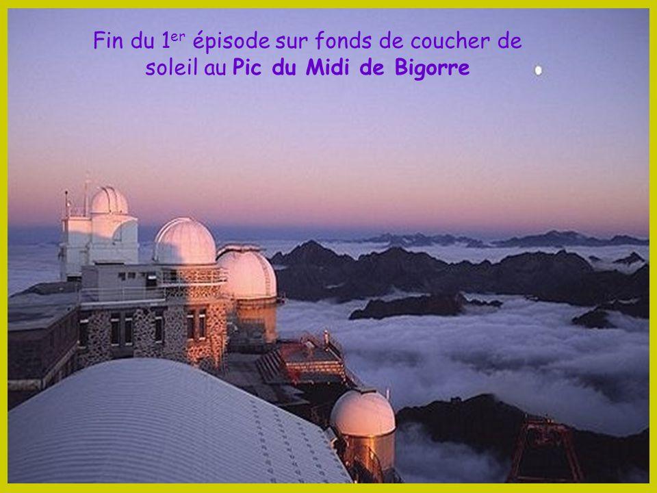 Fin du 1er épisode sur fonds de coucher de soleil au Pic du Midi de Bigorre