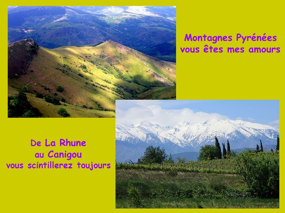 Montagnes Pyrénées vous êtes mes amours