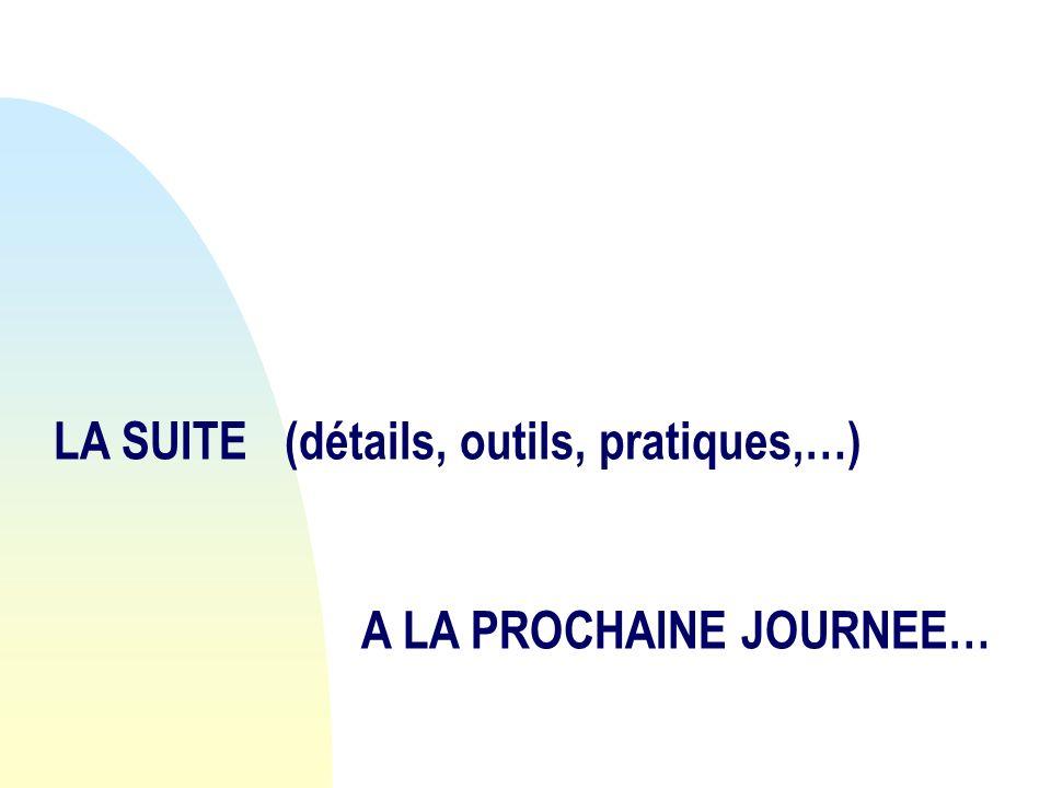 A LA PROCHAINE JOURNEE…